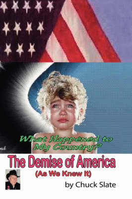 The Demise of America: (As We Knew It) (Hardback)