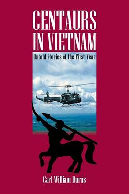 Centaurs in Vietnam: Untold Stories of the First Tear (Paperback)