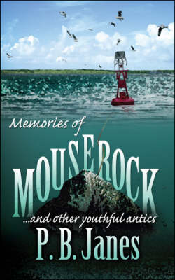 Memories of Mouse Rock: and Other Youthful Antics (Paperback)