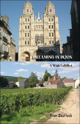 Dreaming in Dijon: A Wish Fulfilled (Paperback)