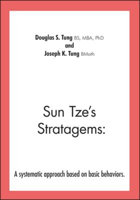 Sun Tze's Stratagems: A Systematic Approach Based on Basic Behaviors (Paperback)
