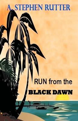 Run from the Black Dawn (Paperback)