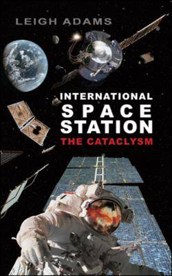 International Space Station: The Cataclysm (Paperback)