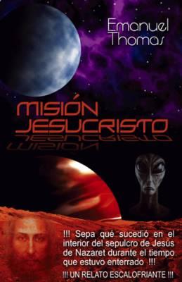 Mision Jesucristo: El Cuerpo Del Milagro (Paperback)