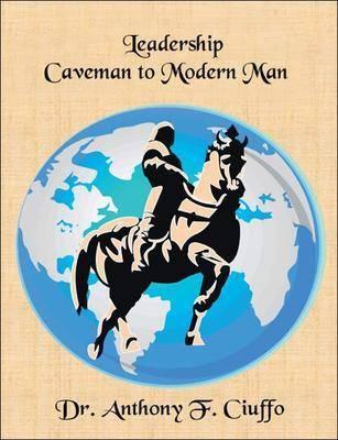 Leadership: Caveman to Modern Man (Paperback)