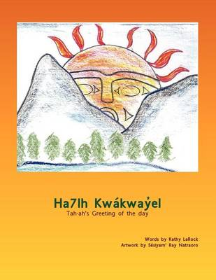 Ha7lh Kwakwayel: Tah-ah's Greeting of the Day (Paperback)