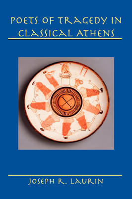Poets of Tragedy in Classical Athens (Hardback)