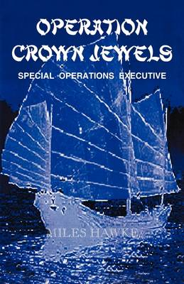 Operation Crown Jewels: Special Operations Executive (Paperback)