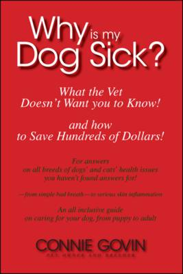 Why is My Dog Sick?: What the Vet Doesn't Want You to Know (Paperback)