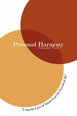 Personal Harmony: Using the Laws of Nature to Get the Best Out of Life (Paperback)