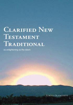 Clarified New Testament, Traditional (Hardback)