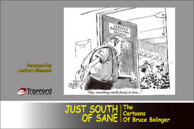 Just South of Sane: The Cartoons of Bruce Bolinger (Paperback)