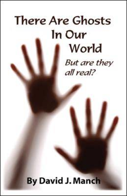 There are Ghosts in Our World: But are They All Real? (Paperback)