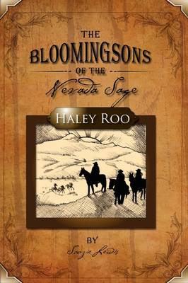 The Bloomingsons of the Nevada Sage: Haley Roo (Paperback)