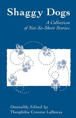 Shaggy Dogs: A Collection of Not-so-short Stories (Paperback)