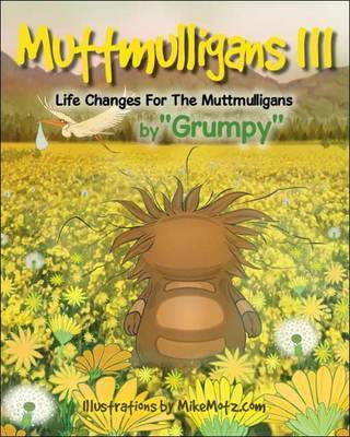 Muttmulligans III: Life Changes for the Muttmulligans (Paperback)
