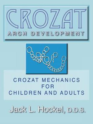 Crozat Arch Development: Crozat Mechanics for Children and Adults (Paperback)