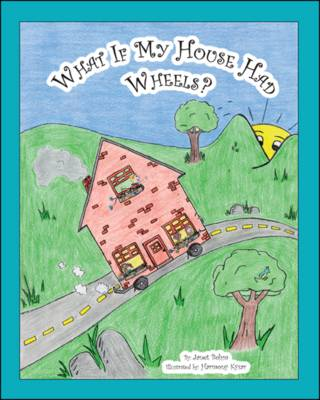 What If My House Had Wheels? (Paperback)
