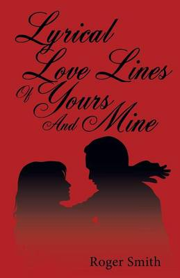 Lyrical Love Lines of Yours and Mine (Paperback)