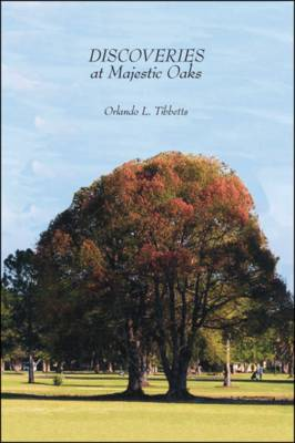 Discoveries at Majestic Oaks (Paperback)