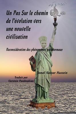Un Pas Sur Le Chemin De L'evolution Vers Une Nouvelle Civilisation (Paperback)