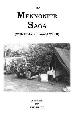 The Mennonite Saga: With Medics in World War II (Paperback)