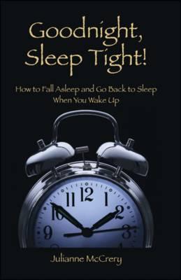 Good Night, Sleep Tight: How to Fall Asleep and Go Back to Sleep When You Wake Up (Paperback)