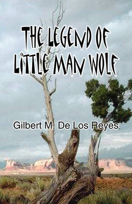 The Legend of Little Man Wolf (Paperback)