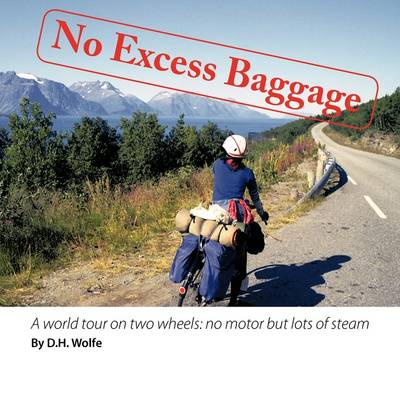 No Excess Baggage: A World Tour on Two Wheels - No Motor But Lots of Steam (Paperback)