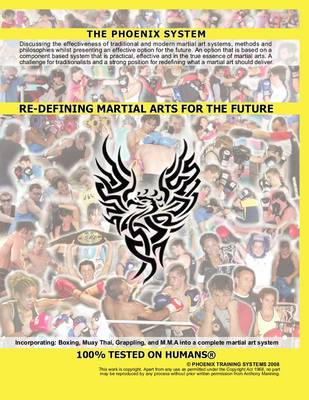 Re-defining Martial Arts for the Future: The Phoenix System (Paperback)
