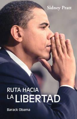 Ruta Hacia La Libertad: Barack Obama (Paperback)