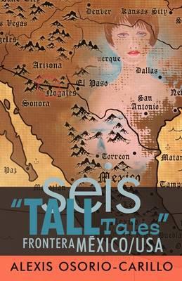 Seis Tall Tales Frontera Mexico/USA (Paperback)