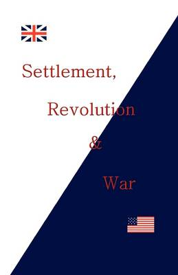 Settlement, Revolution and War (Paperback)
