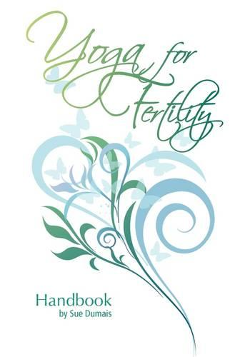 Yoga for Fertility Handbook (Paperback)