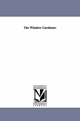 The Window Gardener. (Paperback)
