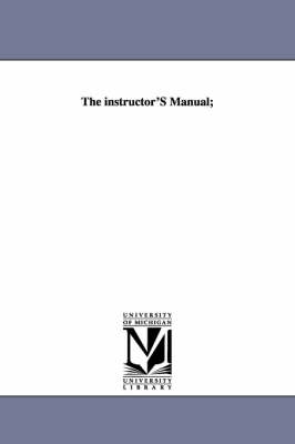 The Instructor's Manual; (Paperback)