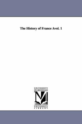 The History of France Avol. 1 (Paperback)
