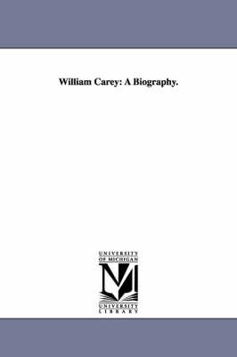 William Carey: A Biography. (Paperback)