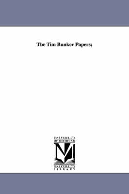 The Tim Bunker Papers; (Paperback)