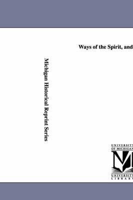 Ways of the Spirit, and Other Essays. (Paperback)