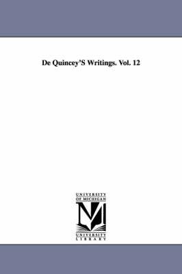 de Quincey's Writings: Autobiographic Sketches (Paperback)