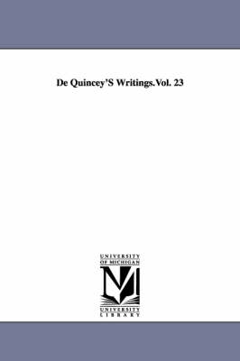 de Quincey's Writings.Vol. 23 (Paperback)