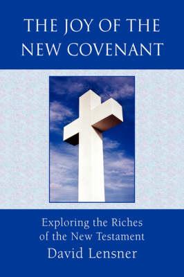The Joy of the New Covenant (Hardback)