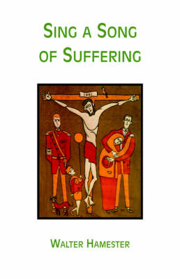 Sing a Song of Suffering (Paperback)