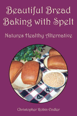 Beautiful Bread Baking with Spelt (Paperback)
