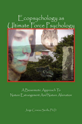 Ecopsychology as Ultimate Force Psychology (Paperback)