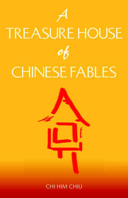 A Treasure House of Chinese Fables (Paperback)