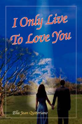 I Only Live to Love You (Hardback)
