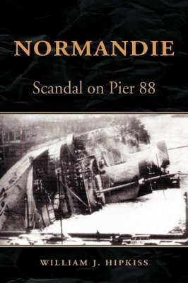 Normandie: Scandal on Pier 88 (Hardback)