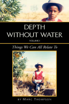 Depth Without Water Volume I: Things We Can All Relate to (Hardback)